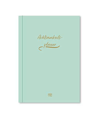 THE NEW YOU© Achtsamkeitsplaner – Dein 12-Wochen Tagebuch für mehr Achtsamkeit, Selbstliebe, Gelassenheit und Freude (A5)