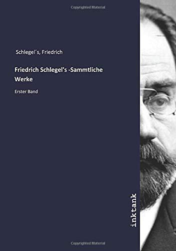 Friedrich Schlegel's -Sammtliche Werke: Erster Band