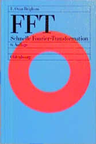 FFT. Schnelle Fourier-Transformation (Einführung in die Nachrichtentechnik)