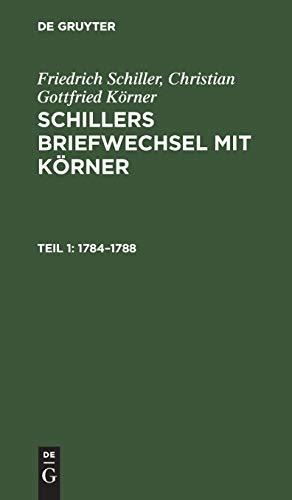 1784–1788 (Friedrich Schiller; Christian Gottfried Körner: Schillers Briefwechsel mit Körner)