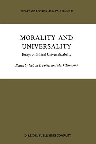 Morality and Universality: Essays on Ethical Universalizability (Theory and Decision Library)