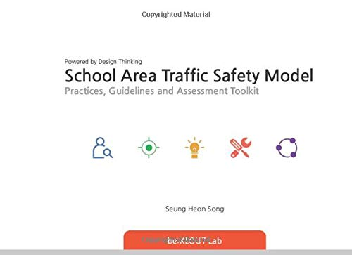 School Area Traffic Safety Model powered by Design Thinking: Practices, Guidelines and Assessment To