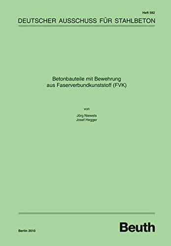 Betonbauteile mit Bewehrung aus Faserverbundkunststoff (FVK) (DAfStb-Heft)