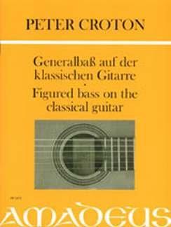 GENERALBASS AUF DER KLASSISCHEN GITARRE - arrangiert für Gitarre [Noten / Sheetmusic] Komponist: CROTON PETER
