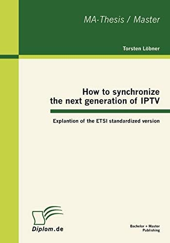 How to synchronize the next generation of IPTV: Explantion of the ETSI standardized version