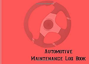 Automotive Maintenance Log Book: Flamingo Repairs And Maintenance Tracker for Cars, Trucks, Motorcycles and Other Vehicles.