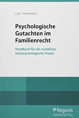 Psychologische Gutachten im Familienrecht: Handbuch für die rechtliche und psychologische Praxis