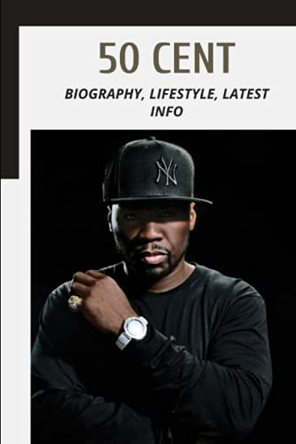 50 Cent: Biography, Lifestyle, Latest Info
