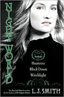 Night World, No. 3 - Includes Huntress; Black Dawn; Witchlight