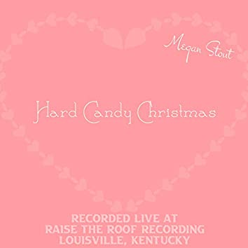 Hard Candy Christmas (Live at Raise the Roof Recording, Louisville, Kentucky)