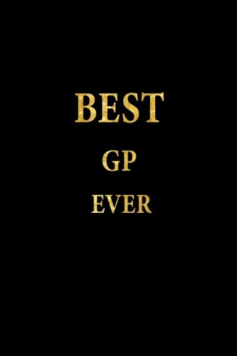 Best GP Ever: Lined Notebook, Gold Letters Cover, Diary, Journal, 6 x 9 in., 110 Lined Pages