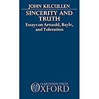 Sincerity and Truth: Essays on Arnauld Bayle and Toleration【洋書】 [並行輸入品]