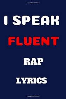 I Speak Fluent Rap Lyrics: Rapping Book - Rap Journal: A lyricists Hip Hop inspired notebook for Rap Bars, Lyrics, Hooks & Verses Dark Blue Cover 6 x 9 journal. 120 pages