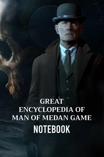 Great Encyclopedia of Man of Medan Game Notebook: Notebook|Journal| Diary/ Lined - Size 6x9 Inches 100 Pages