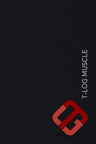 T-Log Muscle Logbuch für Training und Ernährung: Jetzt starten! Planer / Tagebuch für Sport im Gym und Workout zuhause, für Männer und Frauen, als Geschenk