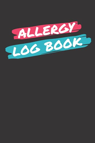 Allergy Log Book: Keep Track Of Your Child's Allergies, Medications, And...