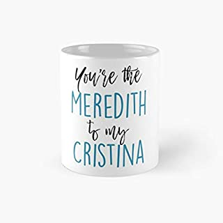 You're the Meredith to my Cristina | For Long Distance Friendships,Best Friends