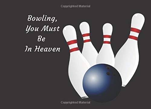 Bowling, You Must Be In Heaven: Funeral Guest Book Condolence Remembrance Memorial Service Registration, In Memoriam Name and Address, Messages Memories Comments, Loving Memory Tenpin (In Memory)