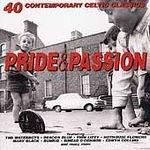 Pride & Passion - 40 Contemporary Celtic Classics