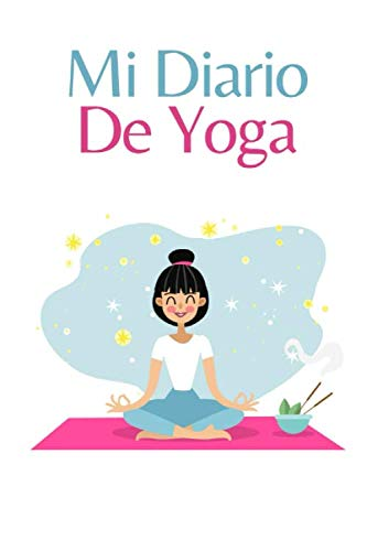 Mi Diario de Yoga: Es un Cuaderno de Notas con lineas, una Libreta para Apuntar o también lo puedes utilizar como Diario Personal - Formato 15 x 23cm con 122 páginas - Regalo original para mujer