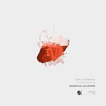 Love Is Running (Vildbas Remix) [feat. Cille Row]