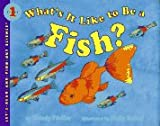 What's It Like to Be a Fish (LET'S-READ-AND-FIND-OUT SCIENCE BOOKS)
