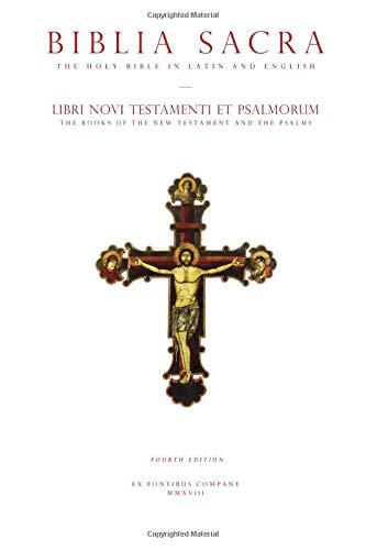Download The Holy Bible in Latin and English: The New Testament and the Psalms (Biblia Sacra: Libri Novi Testamenti et Psalmorum): English and Latin, Fourth Edition 1635489792