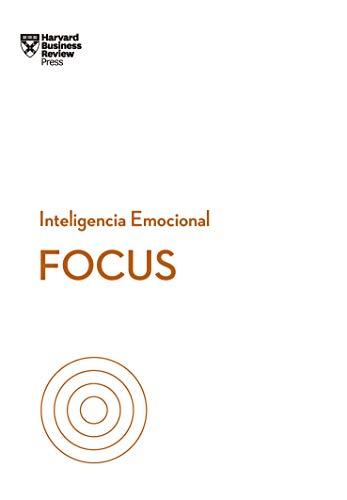 Focus (Serie Inteligencia emocional HBR nº 11)