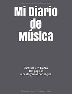 Mi Diario de Música: Partituras en blanco, 100 páginas, 6 pentagramas por página (Spanish Edition)