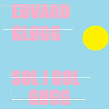 Sol I Gol / Gøgg