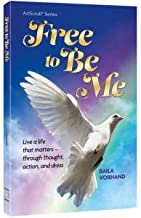 Free To Be Me - Live a life that matters - through thought, action, and dress