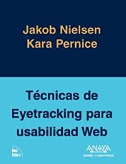 Tecnicas de Eyetracking para usabilidad Web / Eyetracking Techniques for Web Usability (Diseno Y Creatividad / Design and Creativity) (Spanish Edition)