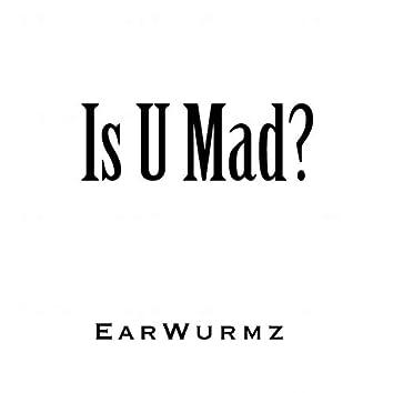 Is U Mad?