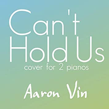 Can't Hold Us (2 Pianos Cover)