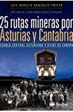 25 rutas mineras por Asturias y Cantabria (Guias De Excursionismo) de Luis Aurelio Gonzalez (21 sep 2010) Tapa blanda