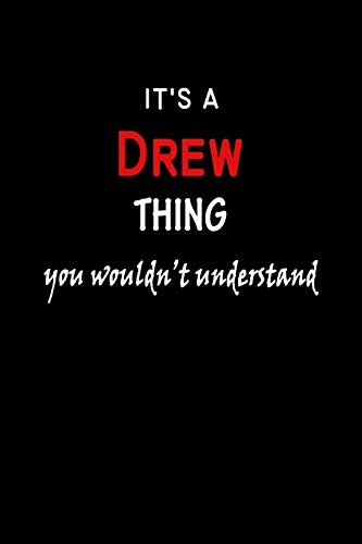 It's a  Drew  Thing You Wouldn't Understandl: Drew First Name Personalized Journal 6x9 Notebook, Wide Ruled (Lined) blank pages, Funny Cover for Girls and Women, Red White Text on Black
