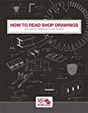 How to Read Shop Drawings with special reference to ARC welding
