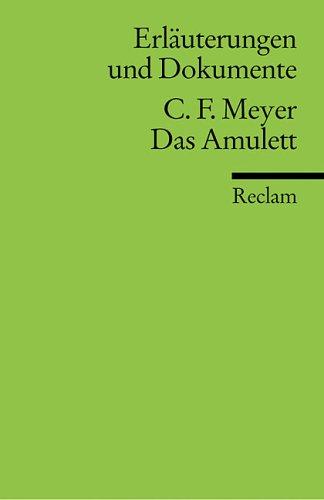 Erläuterungen und Dokumente zu Conrad Ferdinand Meyer: Das Amulett