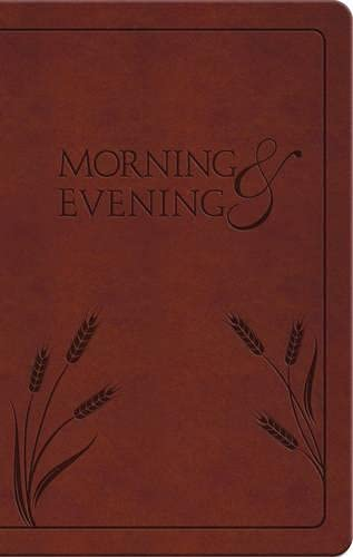 Morning and Evening: King James Version/A Devotional Classic For Daily Encouragement (Tan Leather)