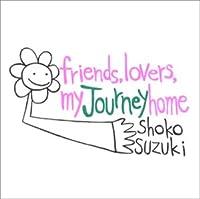 friends,lovers,my journey home-鈴木祥子ベスト-