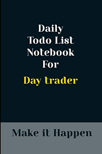 Daily To Do list Journal For Day trader: White Lined  planner/ To do list with a minimalistic design that will help you organize you work and startacheiving your daily goals, 6x* matte finish .