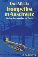 Trompettist in Auschwitz: herinneringen van Lex van Weren