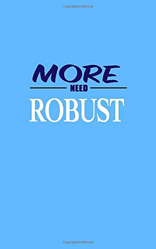 Quote: NEED MORE robust Notebook University Graduation gift: Lined Notebook / Journal Gift, 100 Pages, 6x9, Soft Cover, Matte Finish