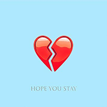 Hope You Stay