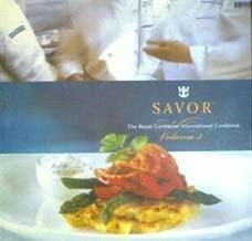 Savor ; the Royal Caribbean International Cookbook Volume 3 (Volume 3)