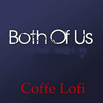 Both Of Us
