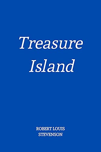 Treasure Island by Robert Louis Stevenson (English Edition)