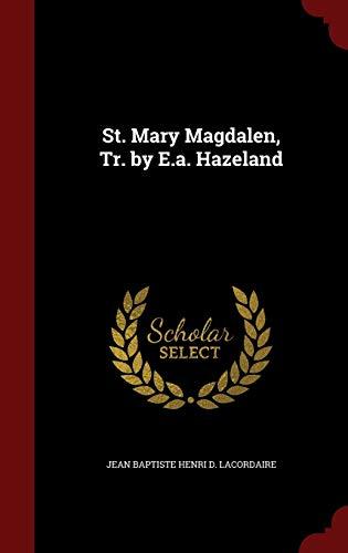 St. Mary Magdalen, Tr. by E.A. Hazeland