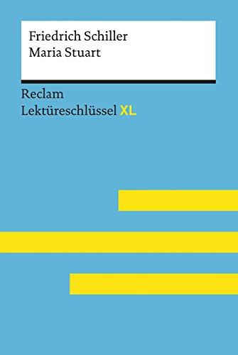 Maria Stuart von Friedrich Schiller: Lektüreschlüssel mit Inhaltsangabe, Interpretation,...