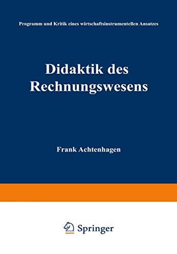 Didaktik des Rechnungswesens: Programm und Kritik eines wirtschaftsinstrumentellen Ansatzes